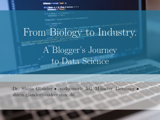 From Biology to Industry. A Blogger's Journey to Data Science.